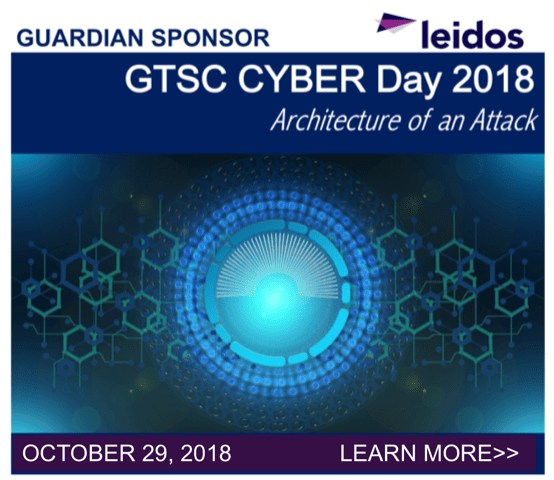 GTSC Cyber Day 2018 - Architecture of an Attack - Guardian Sponsor, Leidos - October 29, 2018