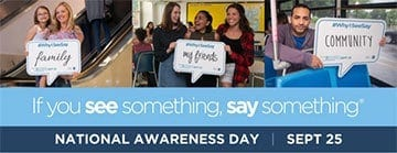 If you see something, say something, National Awareness Day, September 25